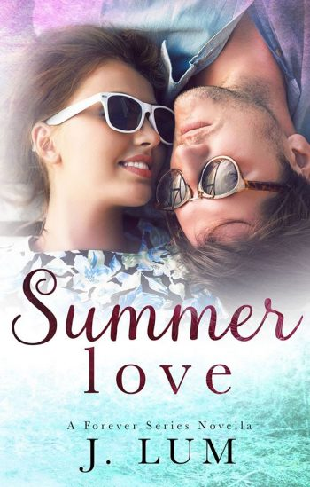 SUMMER LOVE (Forever Series #0.5) by J. Lum