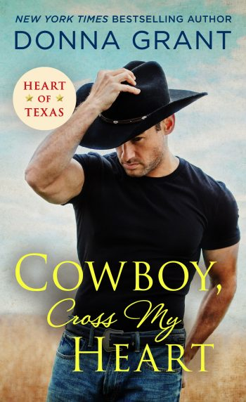 COWBOY, CROSS MY HEART (Heart of Texas #3) by Donna Grant