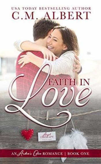FAITH IN LOVE (Arden's Glen Romance #1) by C.M. Albert