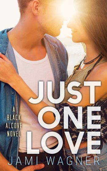 JUST ONE LOVE (Black Alcove #6) by Jami Wagner