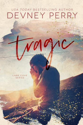 TRAGIC (Lark Cove #3) by Devney Perry