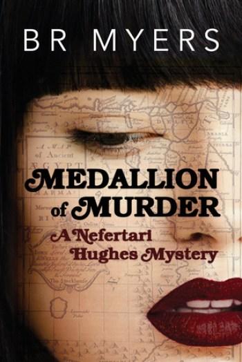 MEDALLION OF MURDER (Nefertari Hughes Mysteries) by B.R. Myers