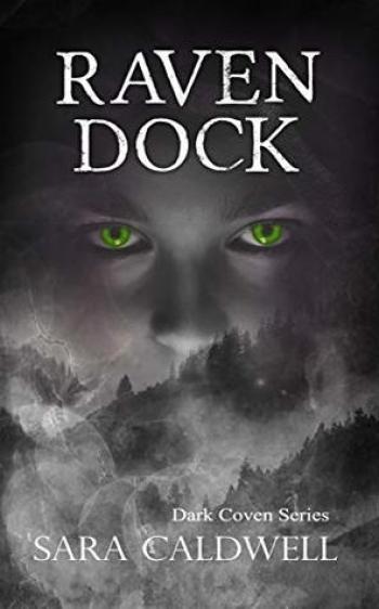 RAVEN DOCK (Dark Coven #1) by Sara Caldwell