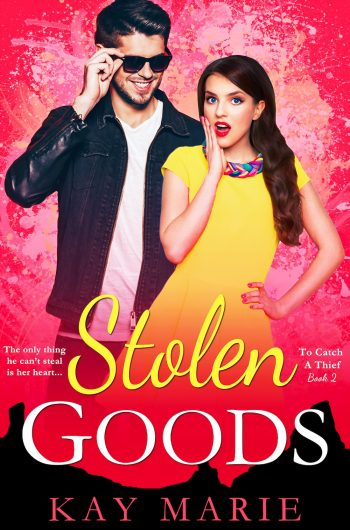 STOLEN GOODS (To Catch a Thief #2) by Kay Marie