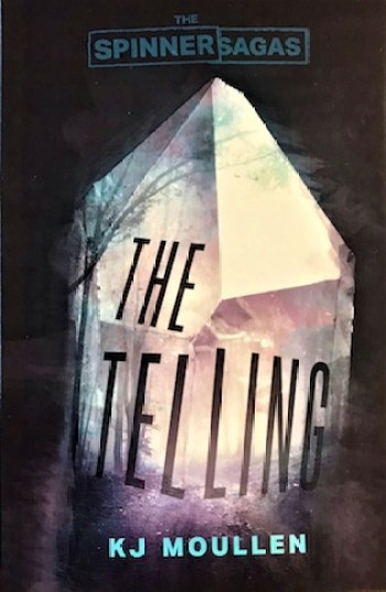 THE TELLING (The Spinner Sagas #1) by K.J. Moullen