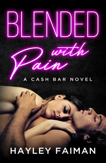 BLENDED WITH PAIN (Cash Bar #4) by Hayley Faiman