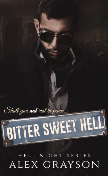 BITTER SWEET HELL (Hell Night #2 by Alex Grayson