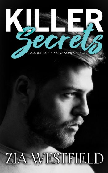 KILLER SECRETS (Deadly Encounters #1) by Zia Westfield