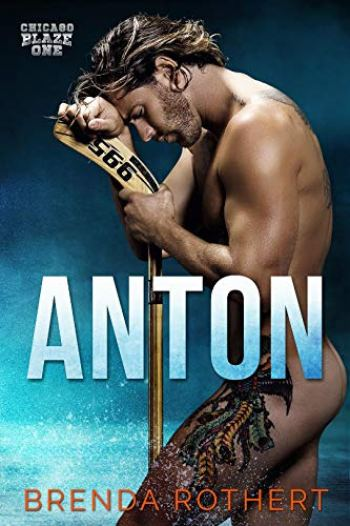 ANTON (Chicago Blaze Hockey #1) by Brenda Rothert