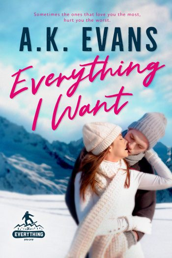 EVERYTHING I HAVE ( Everything #3) by A.K. Evans