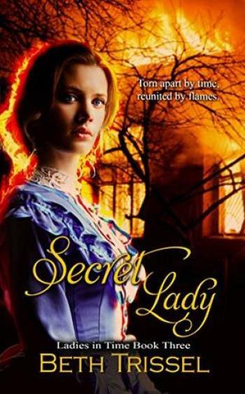 SECRET LADY (Ladies in Time #3) by Beth Trissel