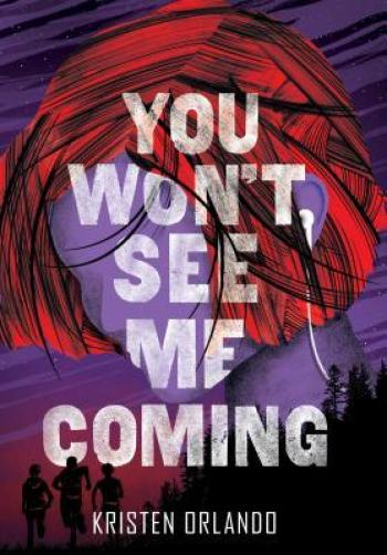YOU WON'T SEE ME COMING (The Black Angel Chronicles #3) by Kristen Orlando