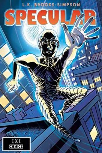 SPECULAR (IXI Comics #1) by L.K. Brooks-Simpson