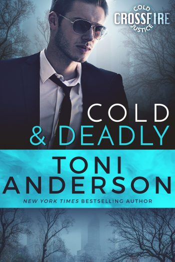 COLD AND DEADLY (Cold Justice - Crossfire #1) by Toni Anderson