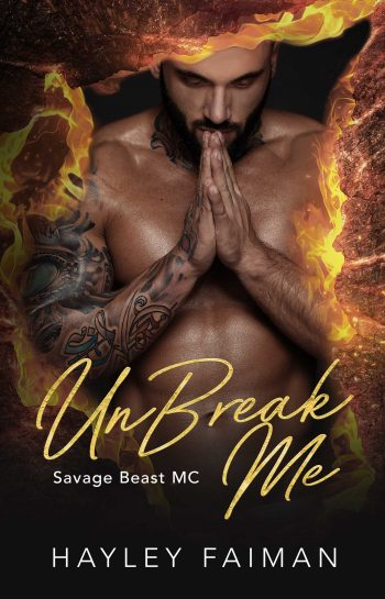 UNBREAK ME (Savage Beast MC #2) by Hayley Faiman