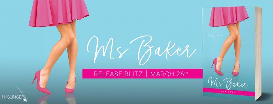 MS BAKER Release Day