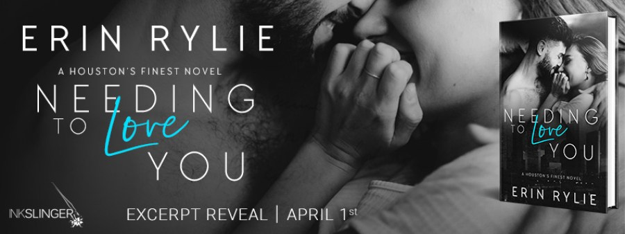 NEEDING TO LOVE YOU Excerpt Reveal