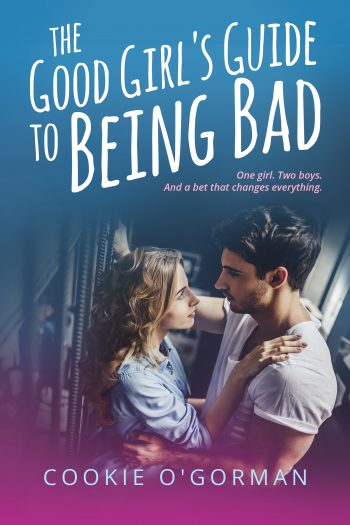 THE GOOD GIRL'S GUIDE TO BEING BAD by Cookie O'Gorman