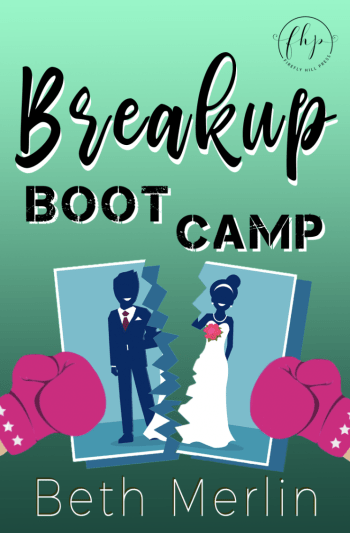 BREAKUP BOOT CAMP by Beth Merlin