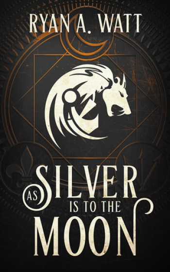 AS SILVER IS TO THE MOON by R.A. Watt