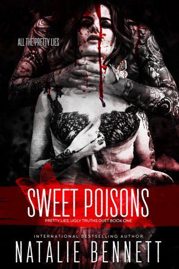 SWEET POISONS (Pretty Lies, Ugly Truths Duet #1) by Natalie Bennett