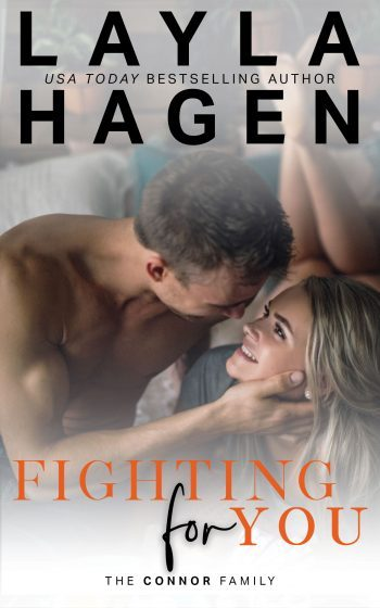 FIGHTING FOR YOU (Connor Family #5) by Layla Hagen
