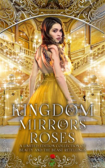 KINGDOM OF MIRRORS AND ROSES Box Set by Various Authors