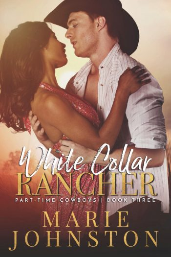 WHITE COLLAR RANCHER (Part-Time Cowboys #3) by Marie Johnston