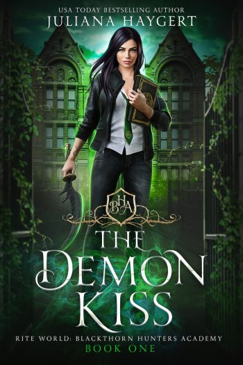 THE DEMON KISS (Blackthorn Hunters Academy #1) by Juliana Haygert