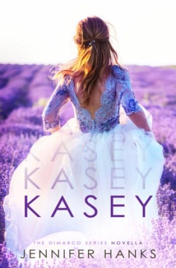 KASEY (Dimarco Series #0) by Jennifer Hanks