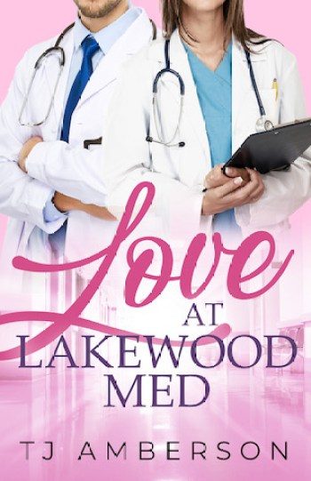 LOVE AT LAKEWOOD MED by T.J. Amberson