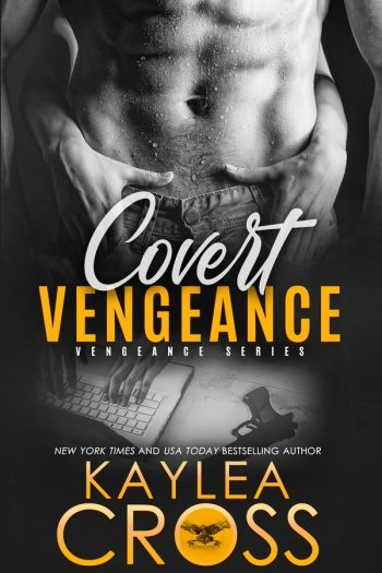 COVERT VENGEANCE (Vengeance #2) by Kaylea Cross