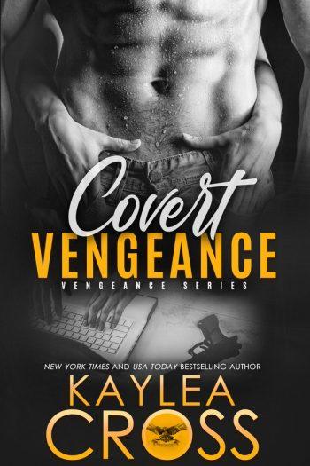 COVERT VENGEANCE (Vengeance #2) by Kaylea Cross