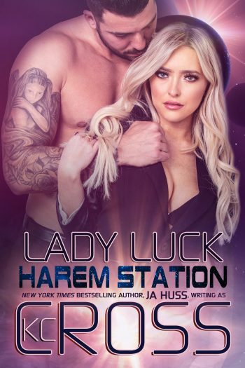 LADY LUCK (Harem Station #4) by J.A. Huss Writing as K.C. Cross