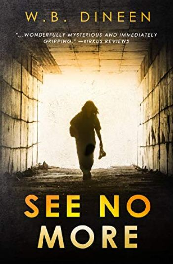 SEE NO MORE by W.B. Dineen
