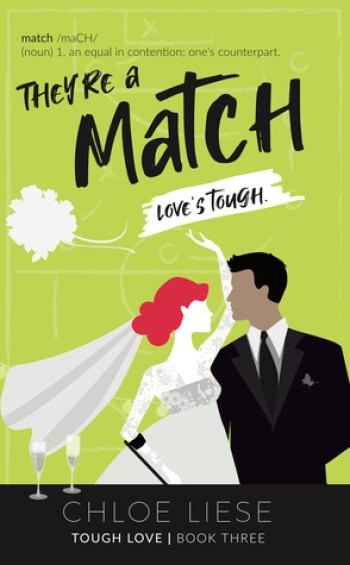 THEY'RE A MATCH (Tough Love #3) by Chloe Liese