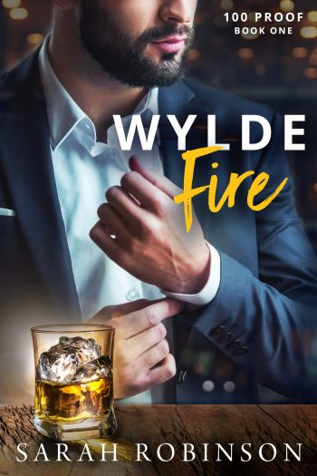 WYLDE FIRE (100 Proof #1) by Sarah Robinson