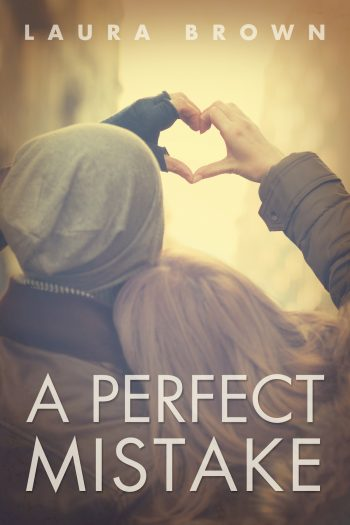 A PERFECT MISTAKE by Laura Brown