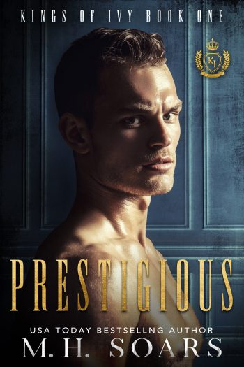 PRESTIGIOUS (Kings of Ivy #1) by M.H. Soars