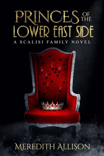 PRINCES OF LOWER EAST SIDE (Scalisi Family #2) by Meredith Allison