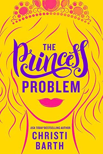 THE PRINCESS PROBLEM (Unexpectedly Royal #) by Christi Barth