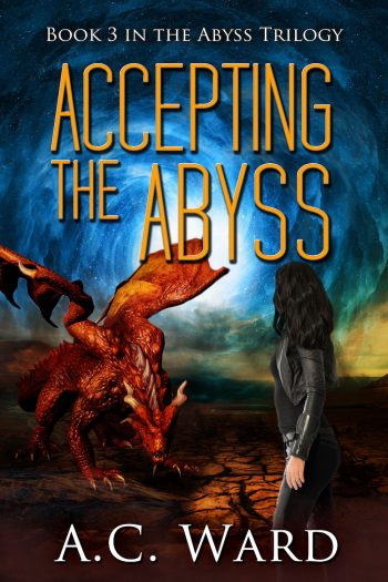 ACCEPTING THE ABYSS (The Abyss Trilogy #3) by A.C. Ward