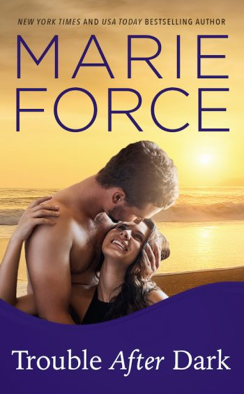 TROUBLE AFTER DARK (Gansett Island #19) by Marie Force