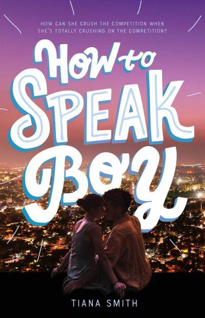 HOW TO SPEAK BOY by Tiana Smith