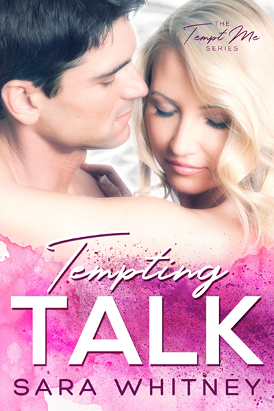 TEMPTING TALK (Tempt Me Series #3) by Sara Whitney