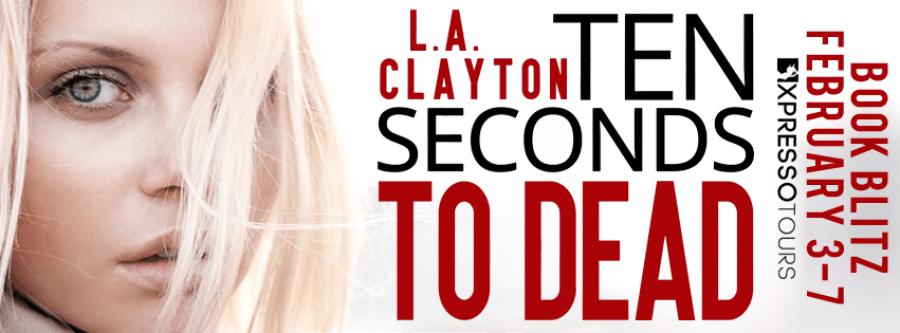 TEN SECONDS TO DEAD Book Blitz
