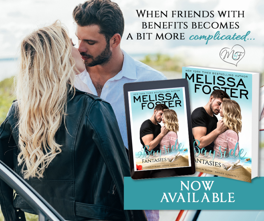 Teaser from BAYSIDE FANTASIES, the sixth book in the adult contemporary romance series, Bayside Summers, part of the Love in Bloom series, by New York Times and USA Today bestselling author, Melissa Foster