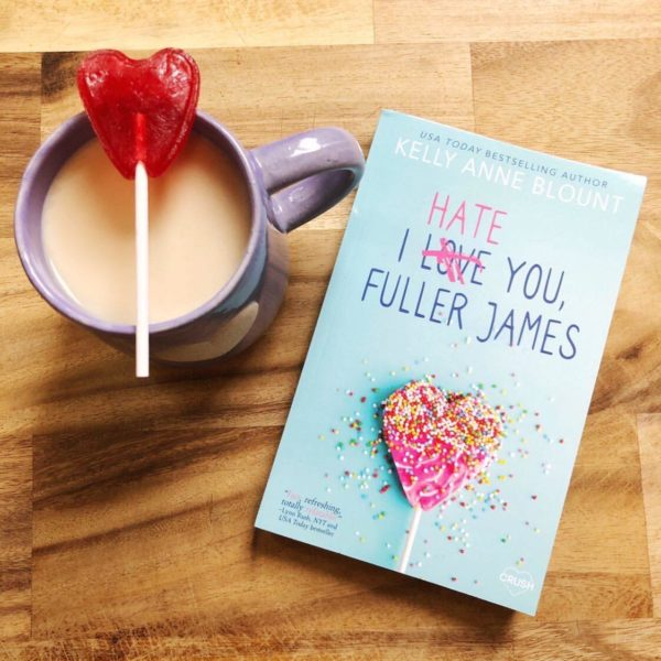 I HATE YOU FULLER JAMES by Kelly Anne Blount