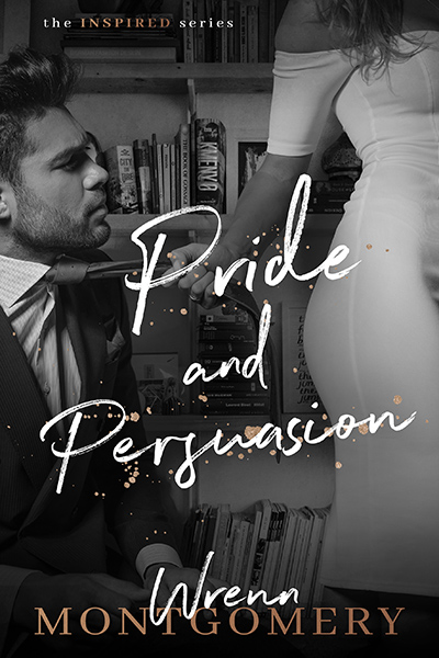 Cover for PRIDE AND PERSUASION, the second book in Wrenn Montgomery's adult contemporary romance series, Inspired, releasing April 16, 2020