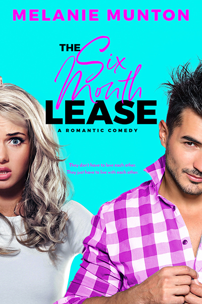 THE SIX MONTH LEASE, the second book in the adult contemporary romantic comedy series, Southern Hearts Club, by Melanie Munton